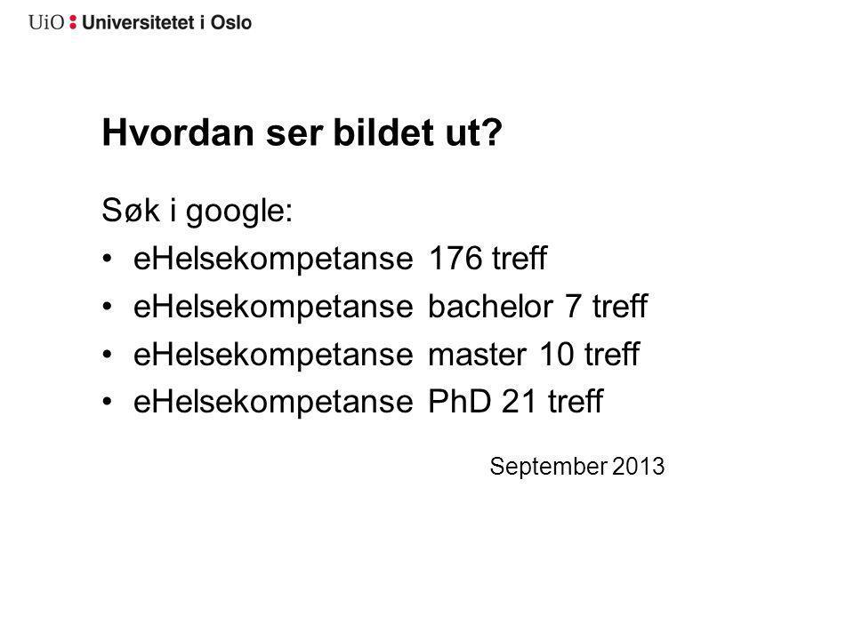 Hvordan ser bildet ut Søk i google: eHelsekompetanse 176 treff