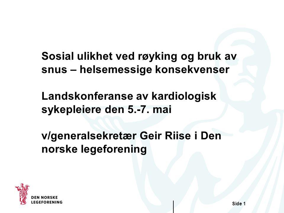 Sosial ulikhet ved røyking og bruk av snus – helsemessige konsekvenser Landskonferanse av kardiologisk sykepleiere den 5.-7.
