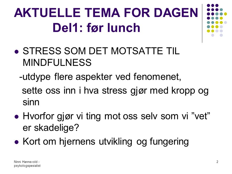 AKTUELLE TEMA FOR DAGEN Del1: før lunch