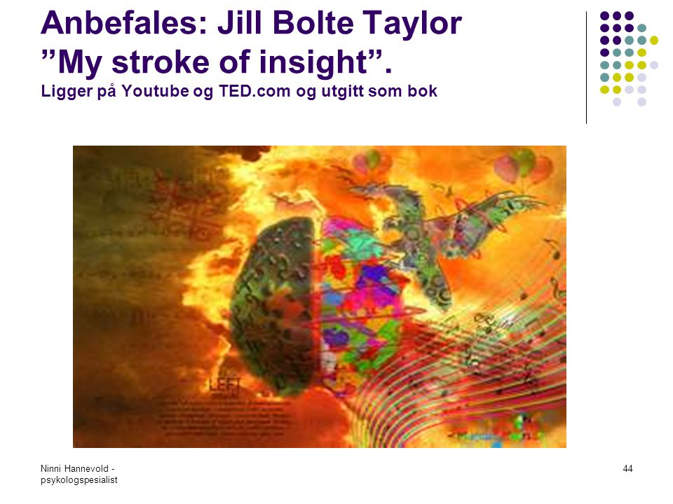 Anbefales: Jill Bolte Taylor My stroke of insight