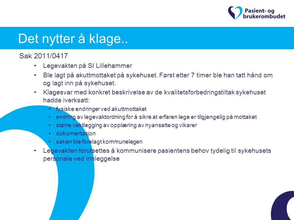 Det nytter å klage.. Sak 2011/0417 Legevakten på SI Lillehammer