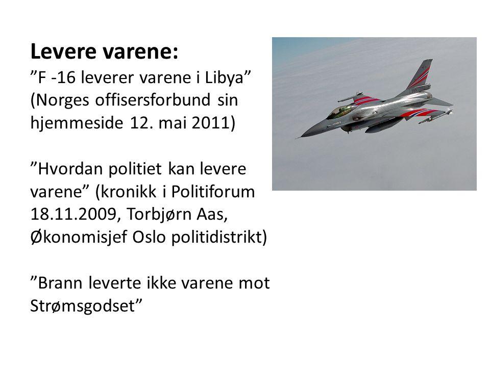 Levere varene: F -16 leverer varene i Libya (Norges offisersforbund sin hjemmeside 12. mai 2011)