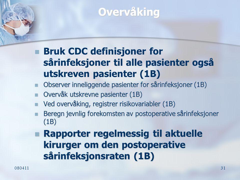 Overvåking Bruk CDC definisjoner for sårinfeksjoner til alle pasienter også utskreven pasienter (1B)