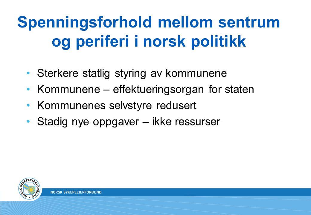 Spenningsforhold mellom sentrum og periferi i norsk politikk