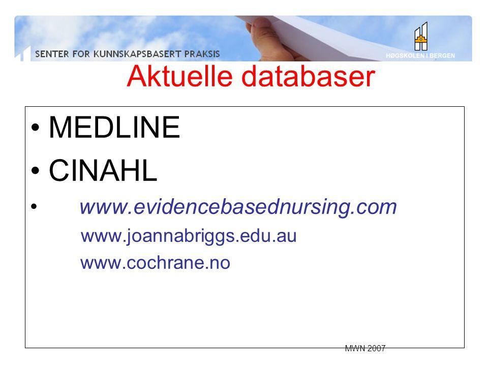 Aktuelle databaser MEDLINE CINAHL www.evidencebasednursing.com