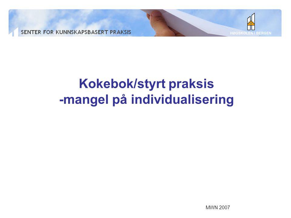 Kokebok/styrt praksis -mangel på individualisering