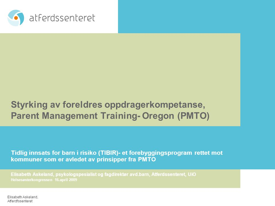 Styrking av foreldres oppdragerkompetanse, Parent Management Training- Oregon (PMTO)