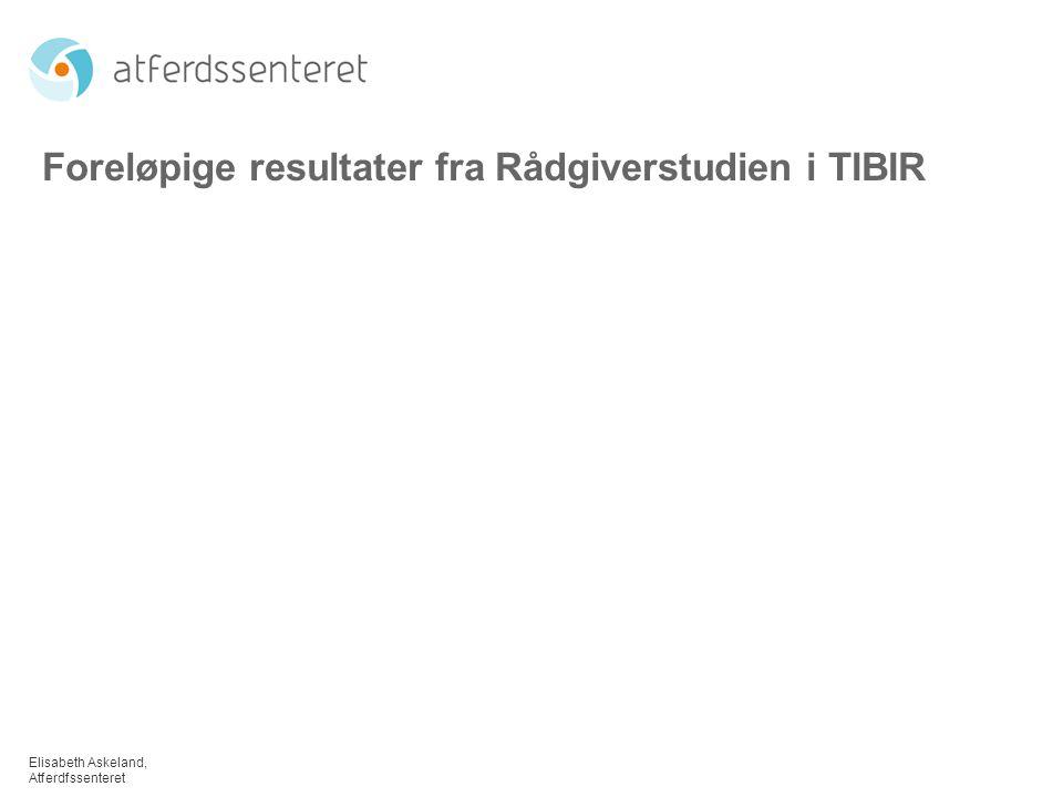 Foreløpige resultater fra Rådgiverstudien i TIBIR