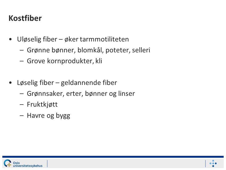 Kostfiber Uløselig fiber – øker tarmmotiliteten
