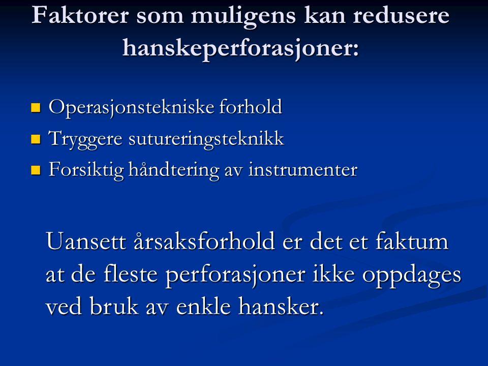 Faktorer som muligens kan redusere hanskeperforasjoner: