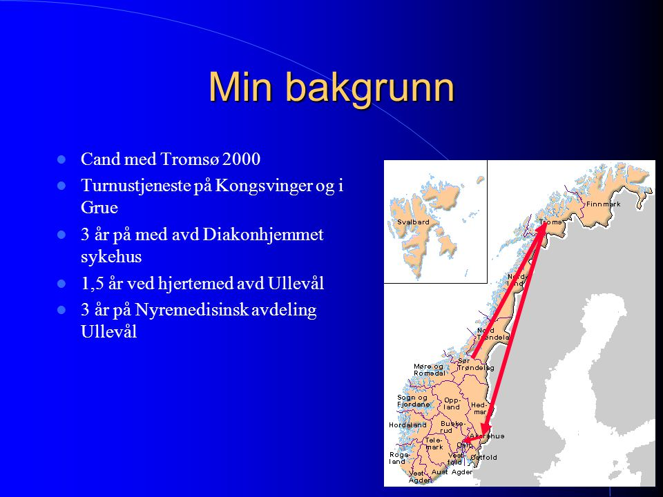 Min bakgrunn Cand med Tromsø 2000