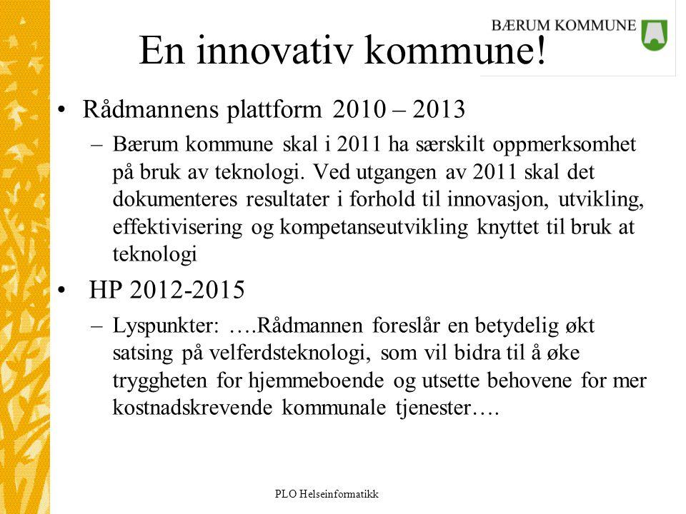 En innovativ kommune! Rådmannens plattform 2010 – 2013 HP 2012-2015
