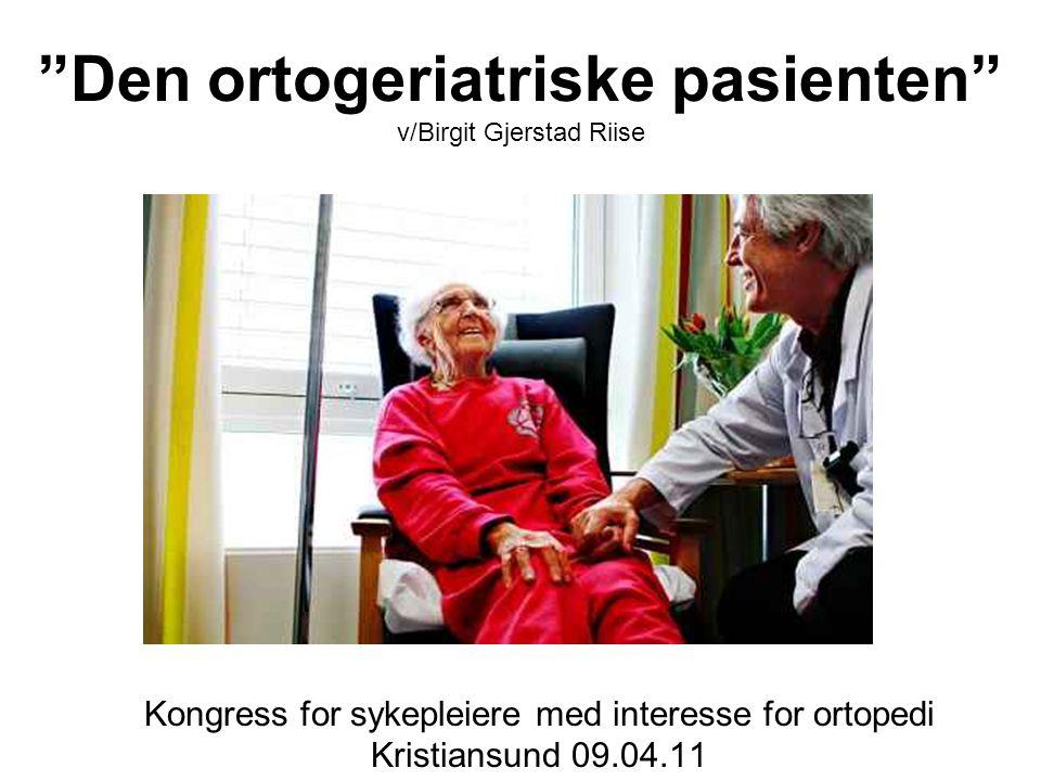 Den ortogeriatriske pasienten v/Birgit Gjerstad Riise