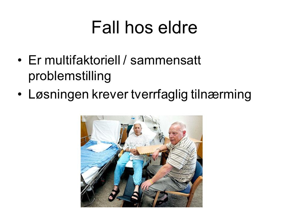 Fall hos eldre Er multifaktoriell / sammensatt problemstilling