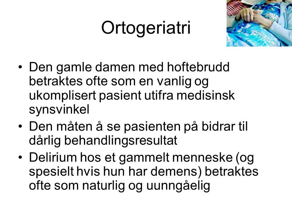 Ortogeriatri Den gamle damen med hoftebrudd betraktes ofte som en vanlig og ukomplisert pasient utifra medisinsk synsvinkel.