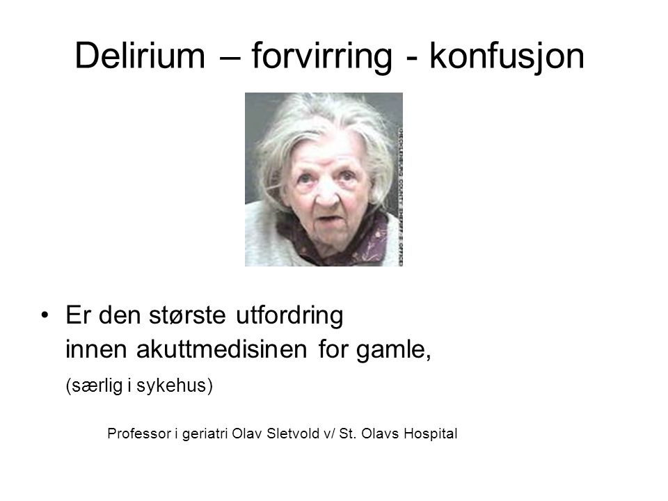 Delirium – forvirring - konfusjon