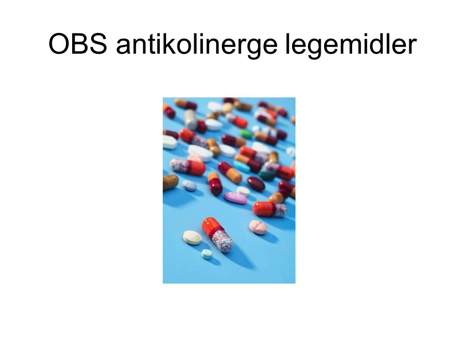 OBS antikolinerge legemidler