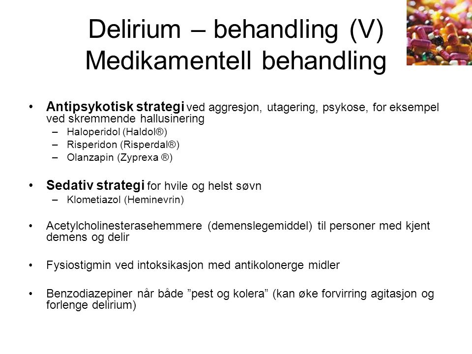 Delirium – behandling (V) Medikamentell behandling