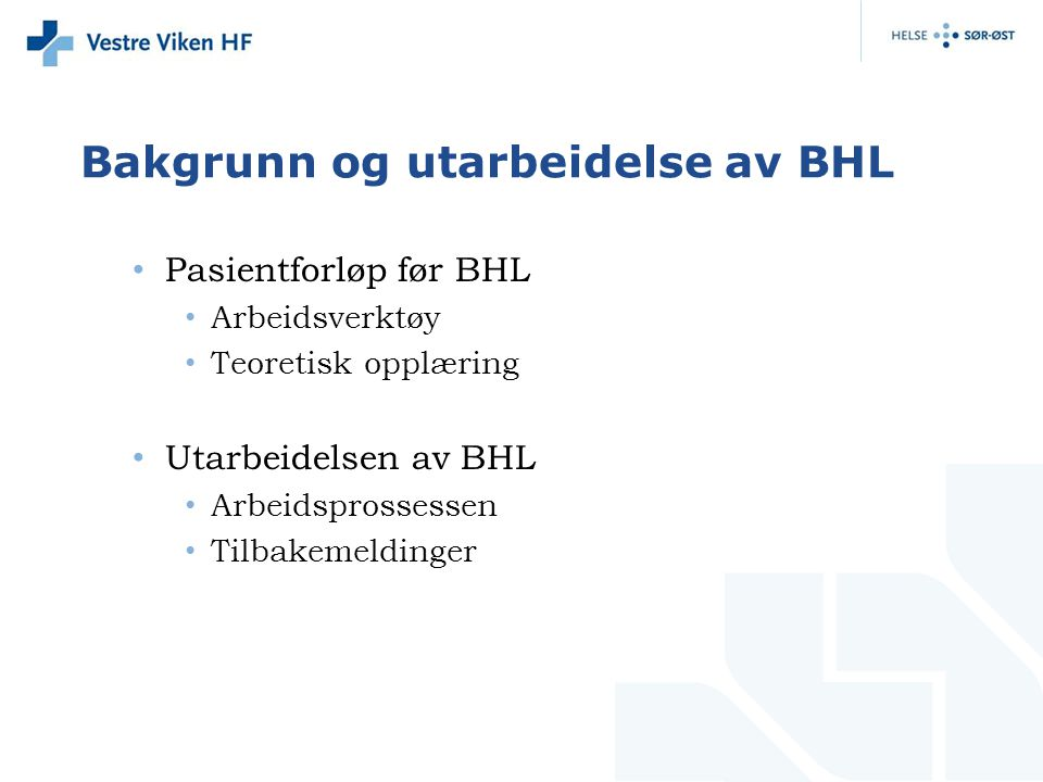 Bakgrunn og utarbeidelse av BHL