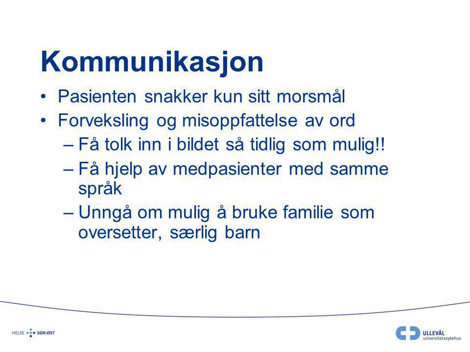 Kommunikasjon Pasienten snakker kun sitt morsmål