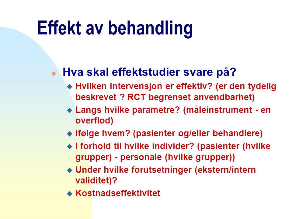 Effekt av behandling Hva skal effektstudier svare på