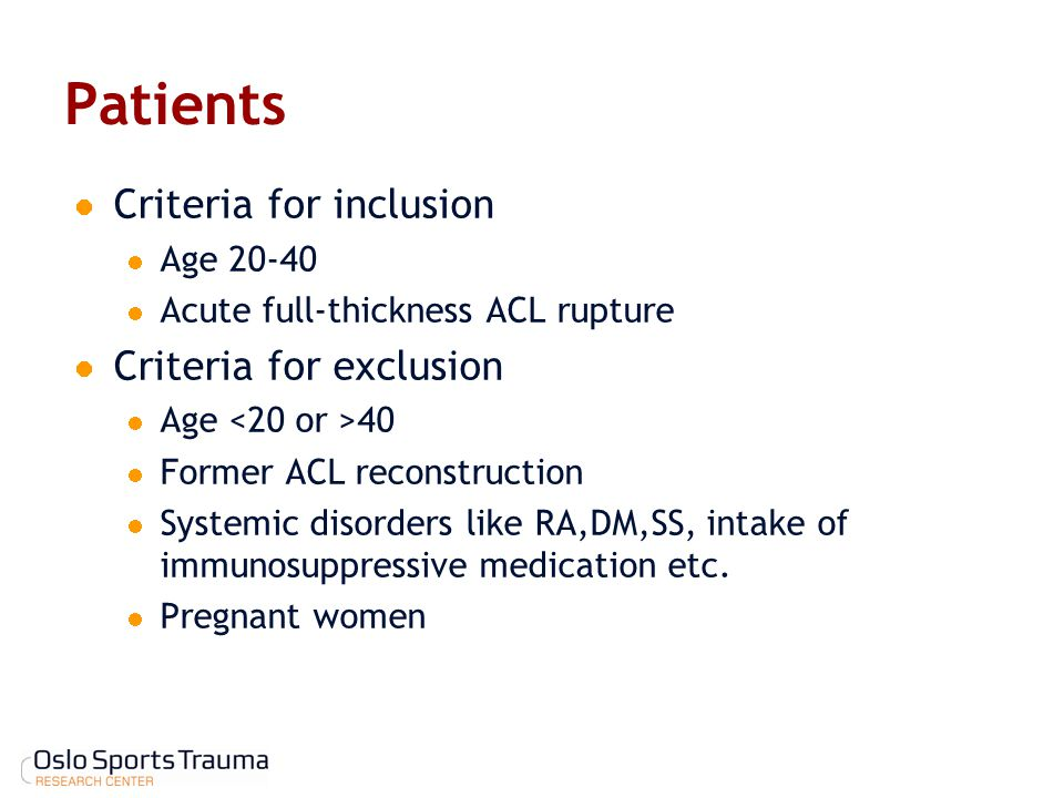 Patients Criteria for inclusion Criteria for exclusion Age 20-40