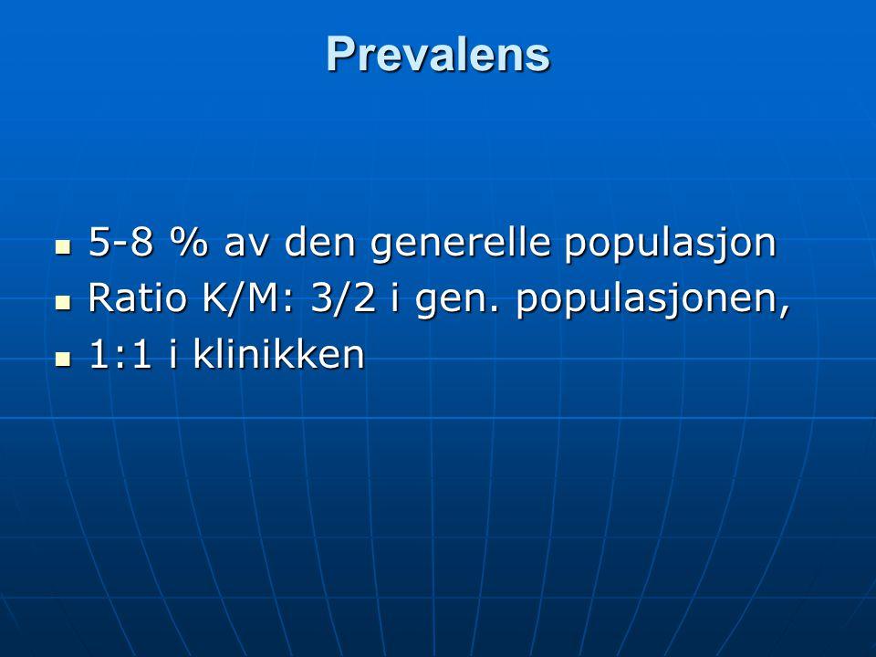 Prevalens 5-8 % av den generelle populasjon