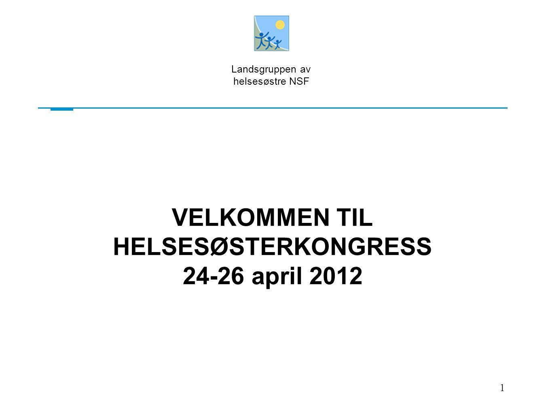 VELKOMMEN TIL HELSESØSTERKONGRESS 24-26 april 2012