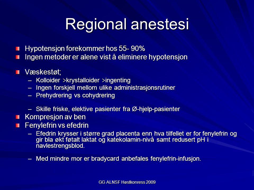 Regional anestesi Hypotensjon forekommer hos 55- 90%