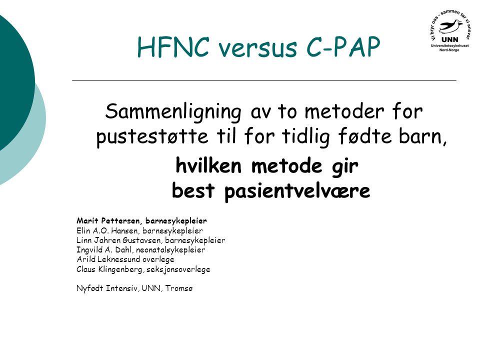HFNC versus C-PAP Sammenligning av to metoder for pustestøtte til for tidlig fødte barn, hvilken metode gir best pasientvelvære.