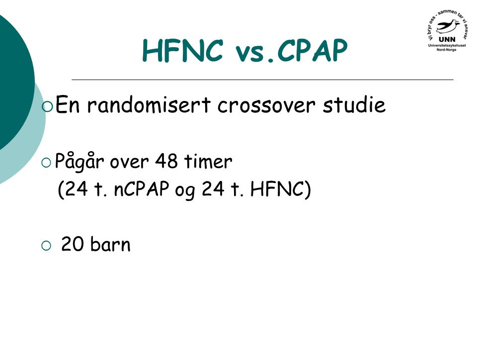 HFNC vs.CPAP En randomisert crossover studie Pågår over 48 timer