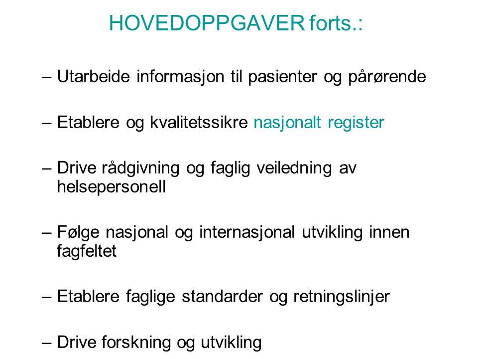 HOVEDOPPGAVER forts.: Utarbeide informasjon til pasienter og pårørende