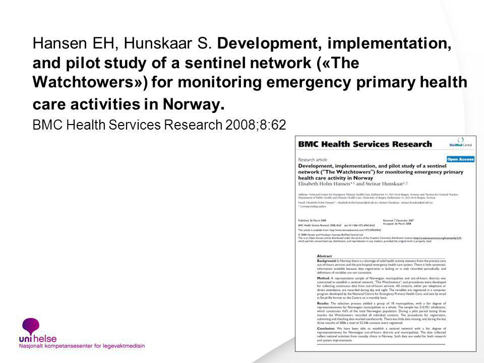 Hansen EH, Hunskaar S. Development, implementation, and pilot study of a sentinel network («The Watchtowers») for monitoring emergency primary health care activities in Norway.