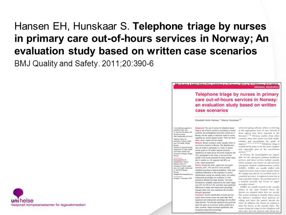Hansen EH, Hunskaar S. Telephone triage by nurses in primary care out-of-hours services in Norway; An evaluation study based on written case scenarios