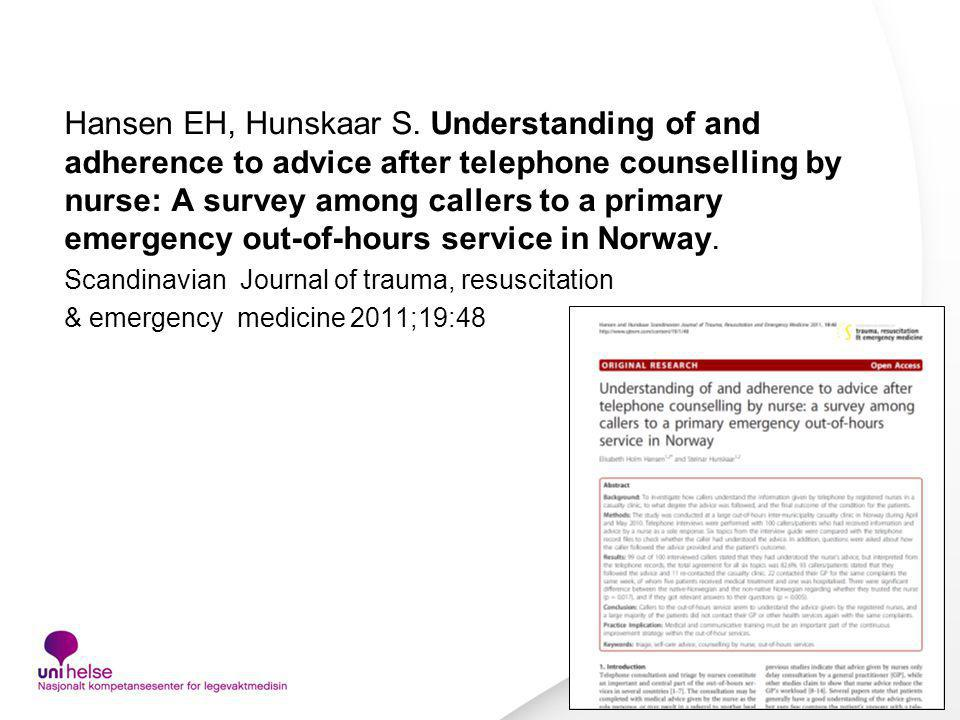 Hansen EH, Hunskaar S. Understanding of and adherence to advice after telephone counselling by nurse: A survey among callers to a primary emergency out-of-hours service in Norway.