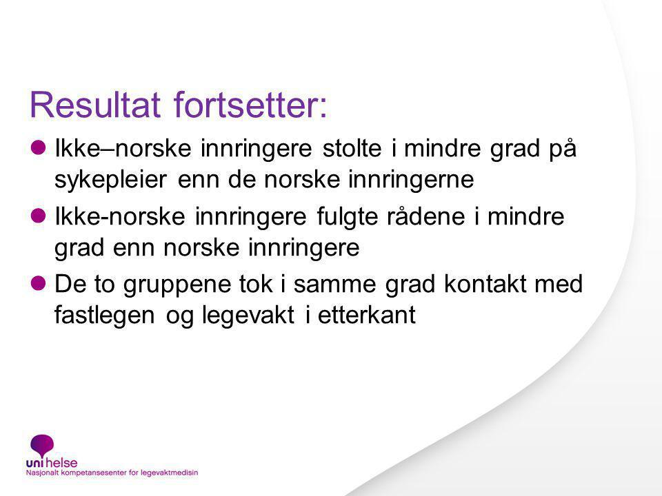 Resultat fortsetter: Ikke–norske innringere stolte i mindre grad på sykepleier enn de norske innringerne.