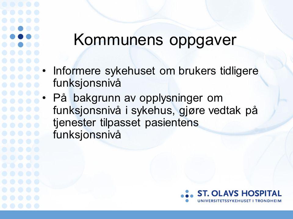 Kommunens oppgaver Informere sykehuset om brukers tidligere funksjonsnivå.
