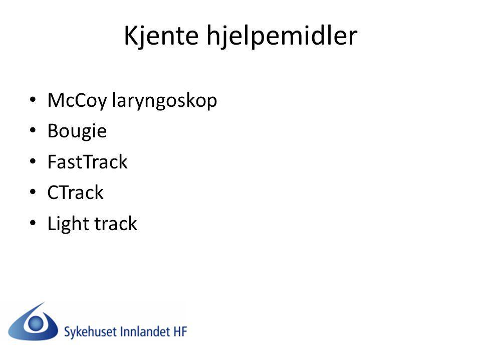 Kjente hjelpemidler McCoy laryngoskop Bougie FastTrack CTrack