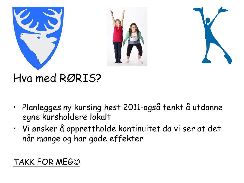 Hva med RØRIS Planlegges ny kursing høst 2011-også tenkt å utdanne egne kursholdere lokalt.