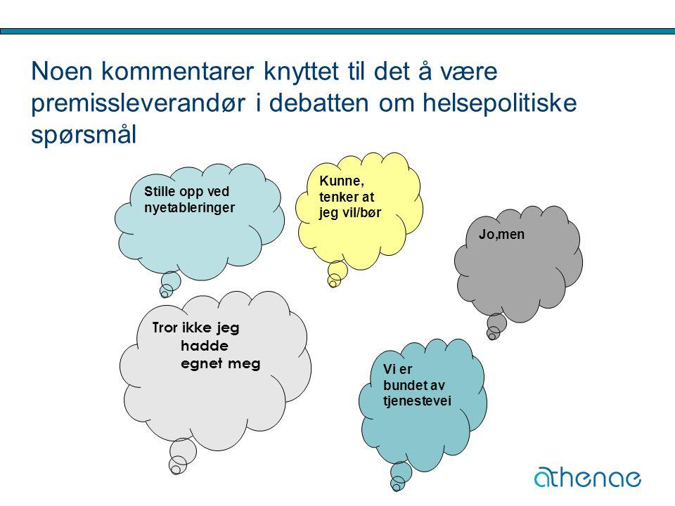 Noen kommentarer knyttet til det å være premissleverandør i debatten om helsepolitiske spørsmål