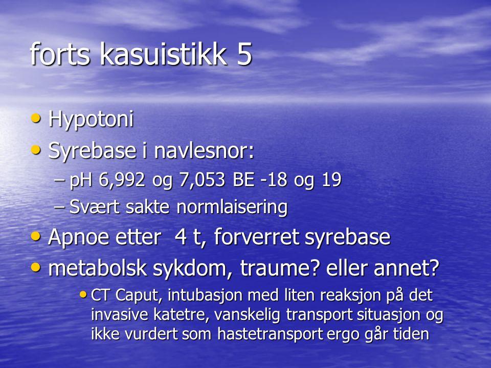 forts kasuistikk 5 Hypotoni Syrebase i navlesnor: