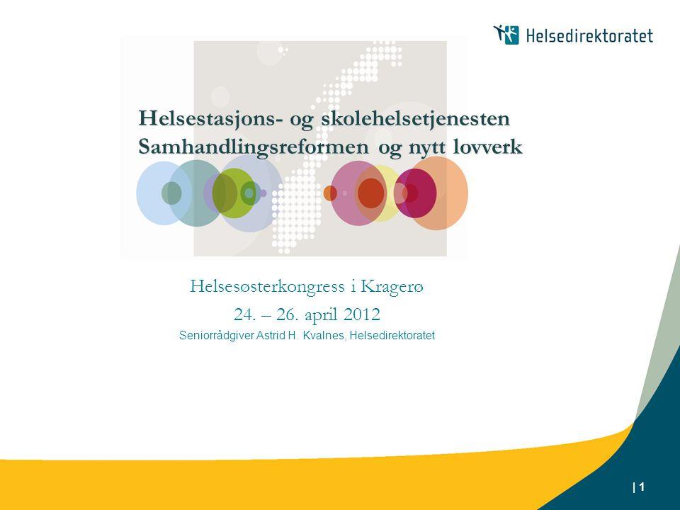 Helsestasjons- og skolehelsetjenesten Samhandlingsreformen og nytt lovverk