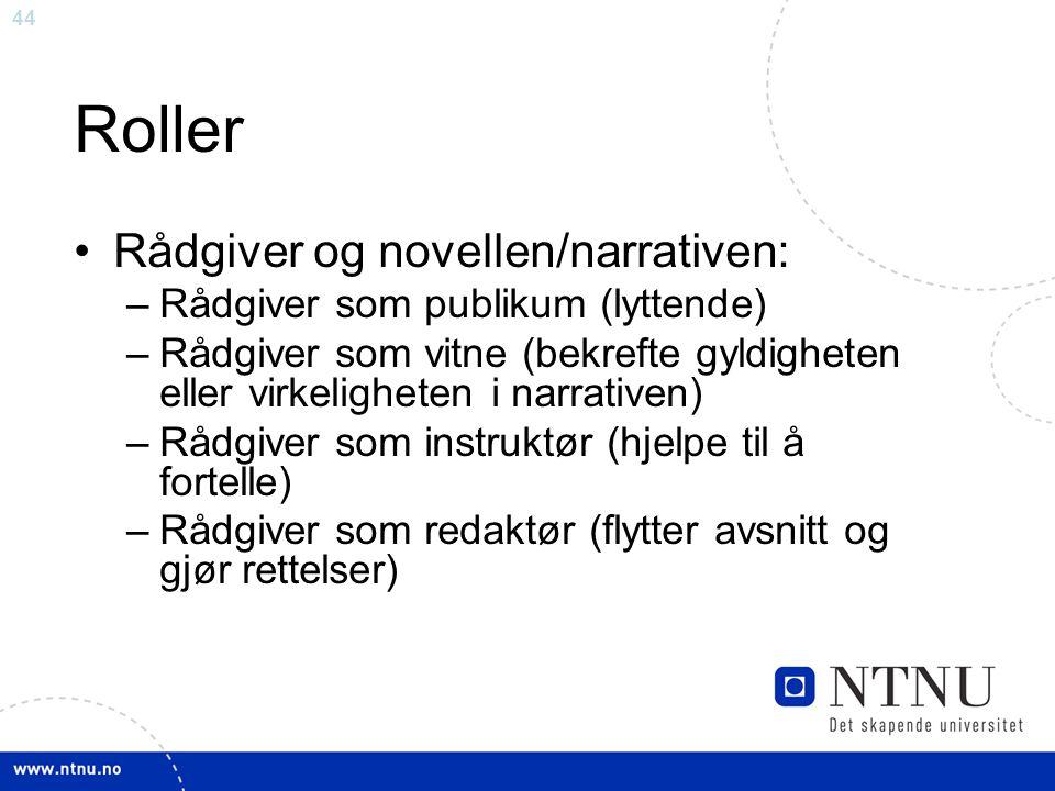 Roller Rådgiver og novellen/narrativen: