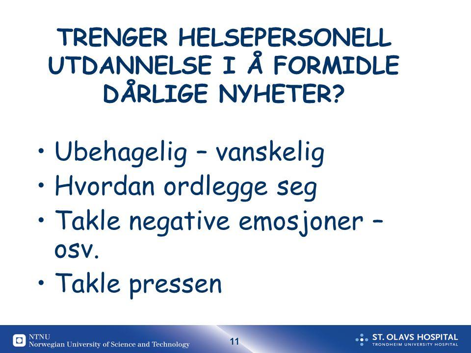 TRENGER HELSEPERSONELL UTDANNELSE I Å FORMIDLE DÅRLIGE NYHETER