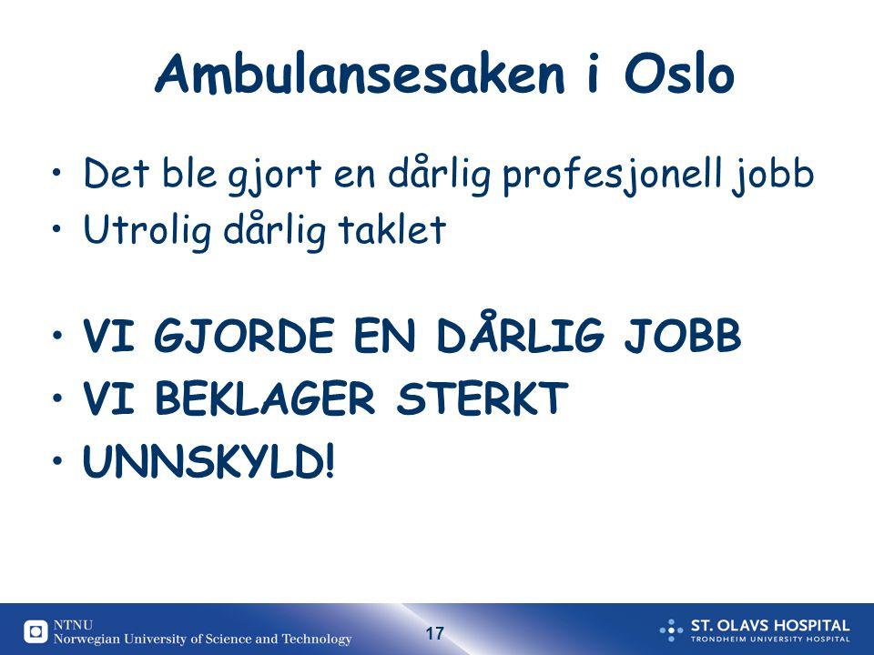 Ambulansesaken i Oslo VI GJORDE EN DÅRLIG JOBB VI BEKLAGER STERKT