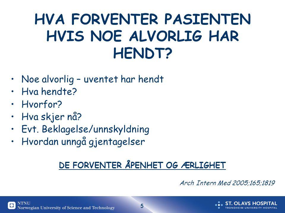 HVA FORVENTER PASIENTEN HVIS NOE ALVORLIG HAR HENDT