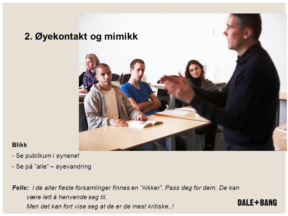 2. Øyekontakt og mimikk Blikk - Se publikum i øynene!