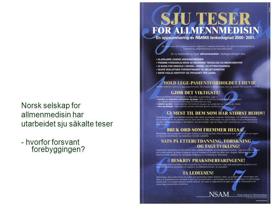 Norsk selskap for allmenmedisin har utarbeidet sju såkalte teser - hvorfor forsvant forebyggingen