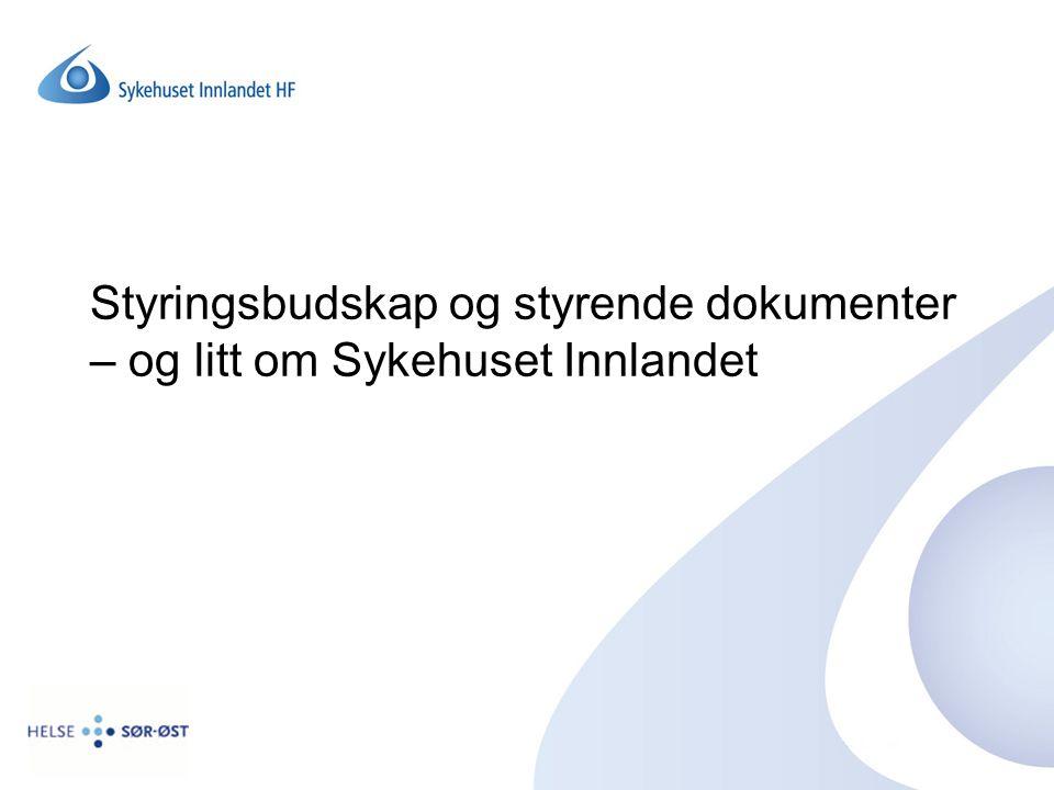 Styringsbudskap og styrende dokumenter – og litt om Sykehuset Innlandet