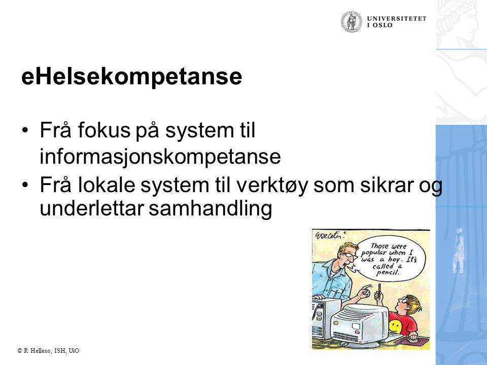 eHelsekompetanse Frå fokus på system til informasjonskompetanse